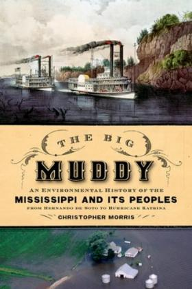 The Big Muddy: An Environmental History of the Mississippi and Its People