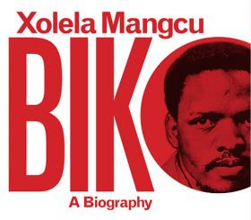 Xolela Mangcu's book, Biko: A Biography
