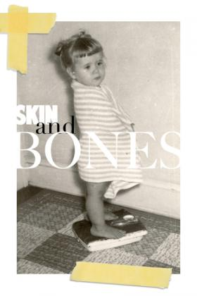 Skin and Bones, written and performed by Elaine Blanchard