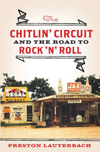 The Chitlin' Circuit and the Road to Rock'N'Roll