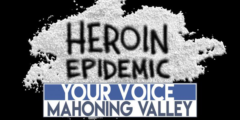 Heroin Epidemic: Your Voice Mahoning Valley