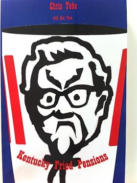 The cover of Chris Tobe's book, Kentucky Fried Pensions