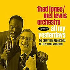 All My Yesterdays: The Debut 1966 Village Vanguard Recordings [2 CD] by Thad Jones/Mel Lewis Orchestra album cover.