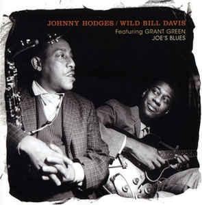 "Johnny Hodges and Wild Bill Davis, featuring Grant Greeen, ""Joe's Blues"" album cover."