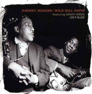 "Johnny Hodges and Wild Bill Davis, featuring Grant Greeen, ""Joe's Blues"" album cover."