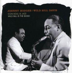 "Johnny Hodges - Wild Bill Davis, ""Con Soul & Jazz,"" album cover."