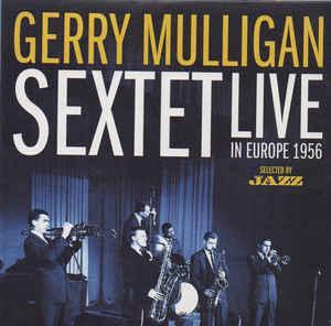 Gerry Mulligan Sextet Live In Europe 1956, album cover.