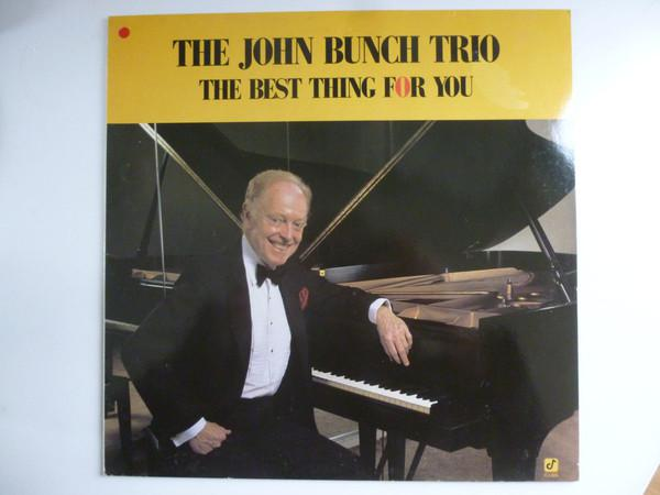 "The John Bunch Trio, vinyl album cover, ""The Best Thing For You."""