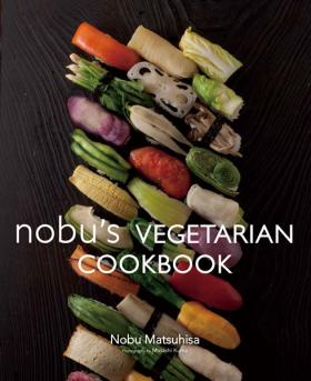 "Acclaimed chef Nobu Matsuhisa's latest release, ""Nobu's Vegetarian Cookbook"""