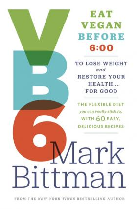 "Mark Bittman's new ""Vegan Before 6:00"" will be released later this year."
