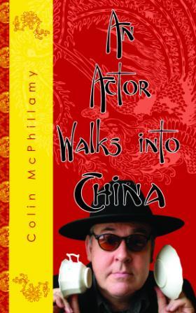 Colin McPhillamy's latest book, An Actor Walks into China.