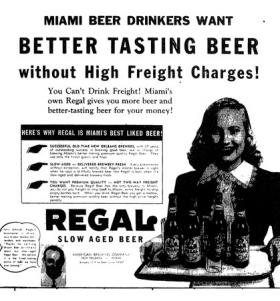 Apparently, there were predecessors to Miami's current wave of breweries. This is a Regal Beer advertisement from the Miami News circa 1947.