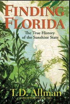 Finding Florida, by T.D. Allman.