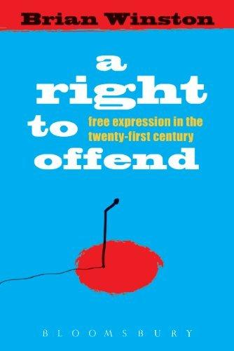 A Right to Offend by Professor Brian Winston