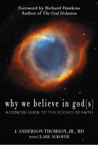 Why We Believe in Gods by J. Anderson Thomson, Jr., M.D.