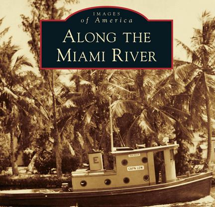 Along the Miami River (Images of America)