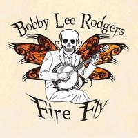 Bobby Lee Rodgers CD Firefly