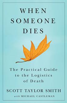 When Someone Dies:  A Guide to the Logistics of Death