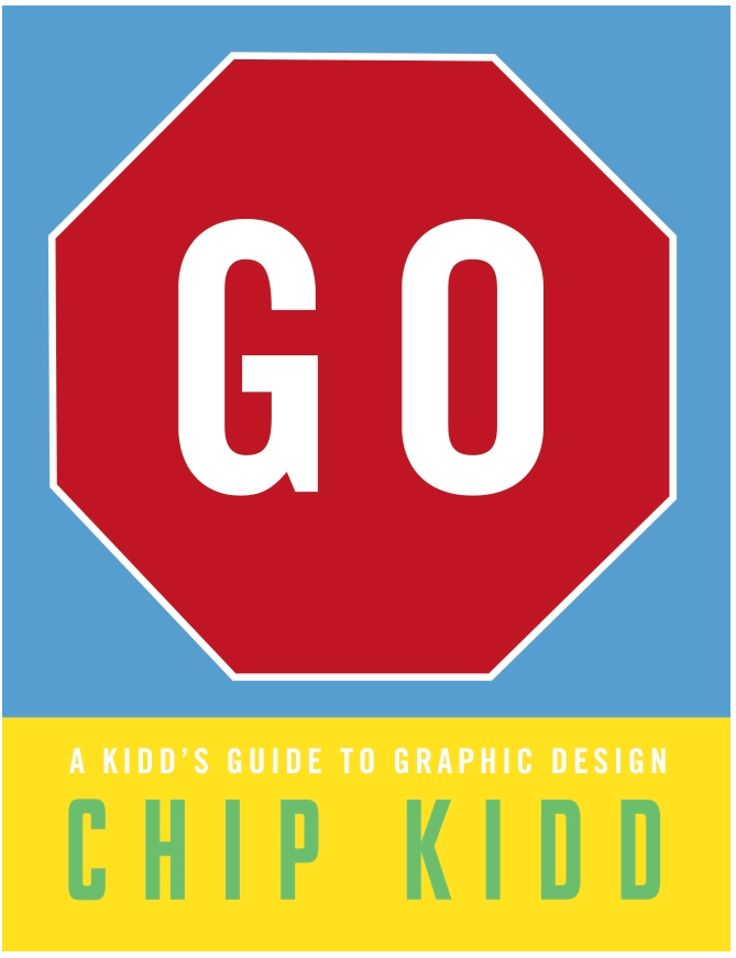 Go: A Kidd's Guide to Graphic Design by Chip Kidd