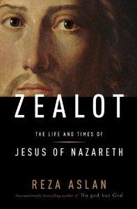 ZEALOT:  The Life & Times of Jesus of Nazareth