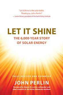 Let It Shine: The 6,000-Year History of Solar Energy