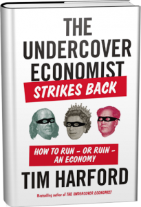 The Undercover Economist Strikes Back: How to Run—or Ruin—an Econom