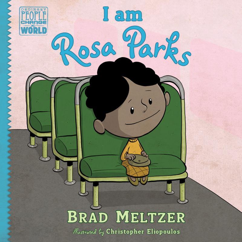 "Brad Meltzer's ""I am Rosa Parks"""