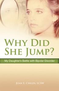 Why Did She Jump: My Daughter's Battle with Bipolar Disorder