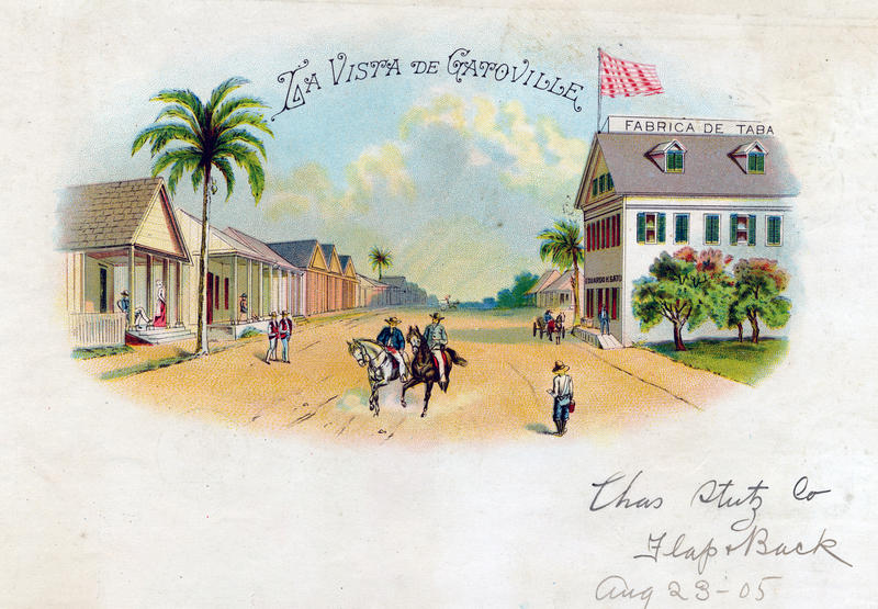 La Vista de Gatoville cigar box label. Neighborhoods around cigar factories were like company towns, so the area around the Gato factory was called Gatoville.