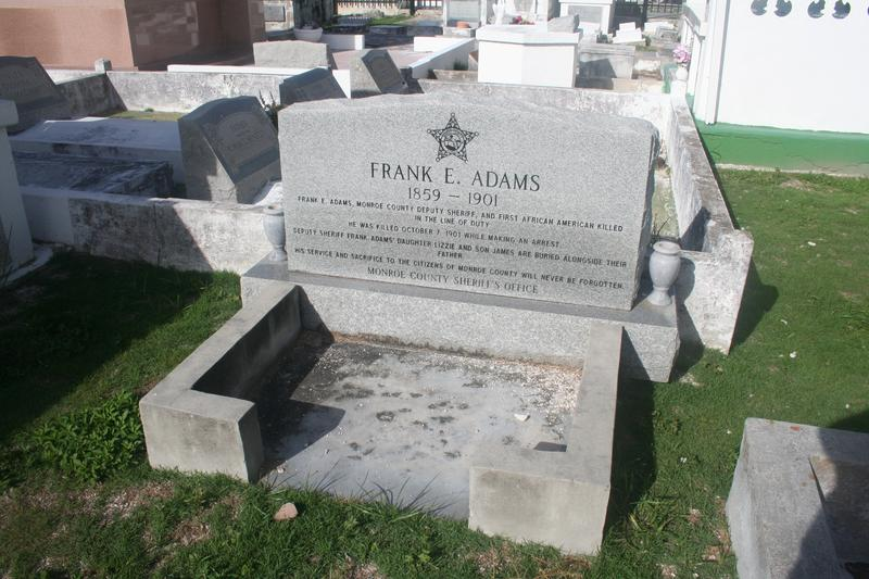 Frank Adams was an African-American sheriff's deputy killed in the line of duty in 1901. His grave site was unknown until 2006, when it was located in a collaborative project by the Monroe County Sheriff's Office, cemetery staff and the Catholic Church.