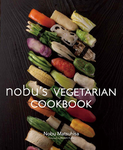 Vegetarian dinner at south beach wine food festival reflects acclaimed chef nobu matsuhisas latest release nobus vegetarian cookbook forumfinder Gallery