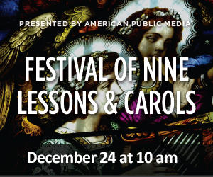 A Festival of Nine Lessons and Carols Live from the Chapel of King's College in Cambridge, England. Dec. 24 at 10 am.