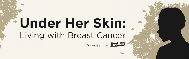 """Under Her Skin: Living With Breast Cancer."" -- Tuesday, February 10th @ 10am"