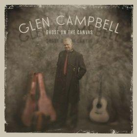 "Country Music great Glen Campbell's latest album is entitled ""Ghosts on the Canvas"" and was released back in the summer."