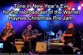 Tune in new years for the rebroadcast of warren haynes pre jam