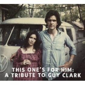 This One's for him: a tribute to guy clark.