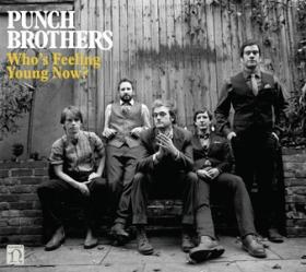 Punch Brothers Whos feeling Young now album art