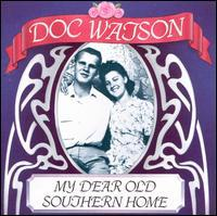 Doc WAtson my dear old southern home  Album Art