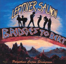 Bridges to Bert Leftover salmon