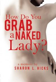 "Book Cover: ""How Do You Grab A Naked Lady?"""