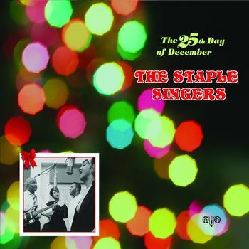 The 25th day of december, the staple singers