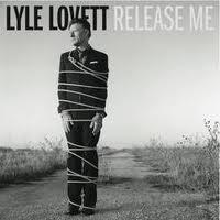 Lyle Lovett Release Me Album Art