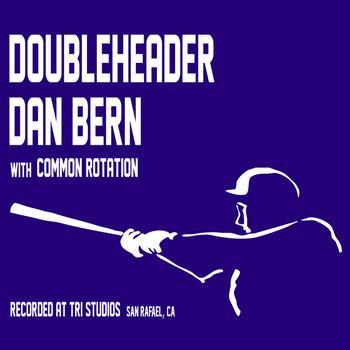 Doubleheader Dan Bern