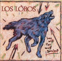 Los Lobos how will the wolf survive Album Art