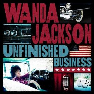 Wanda Jackson Unfinished Business  Album Art