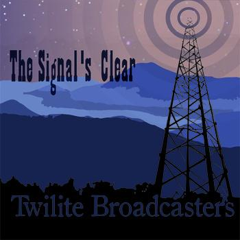 the signal's clear- the twilite broadcasters
