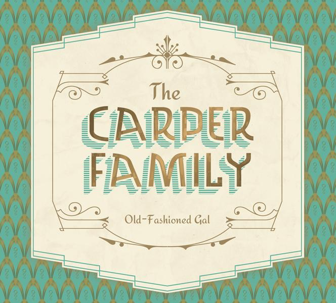 THE CARPER FAMILY - Old-Fashioned Gal
