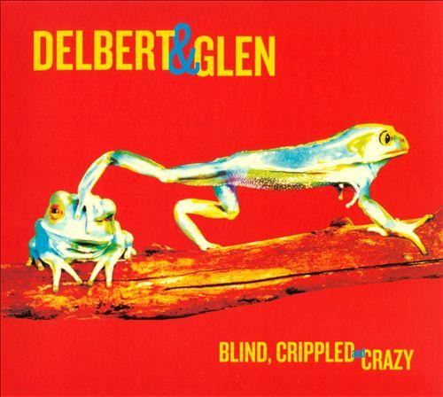 DELBERT MCCLINTON & GLEN CLARK - Blind, Crippled and Crazy