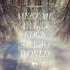OVER THE RHINE - Meet Me at the Edge of the World