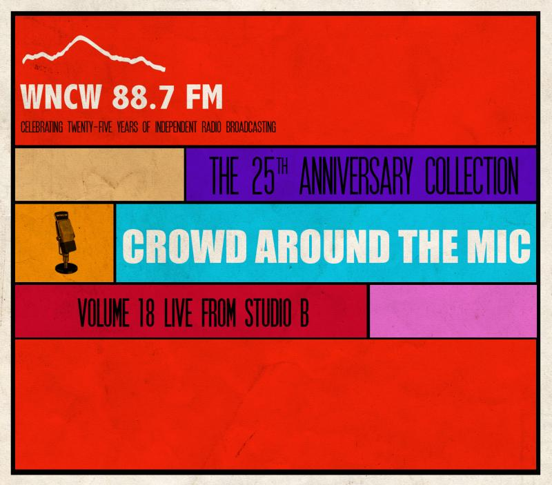 Crowd Around The Mic, Vol. 18 - The 25th Anniversary Collection